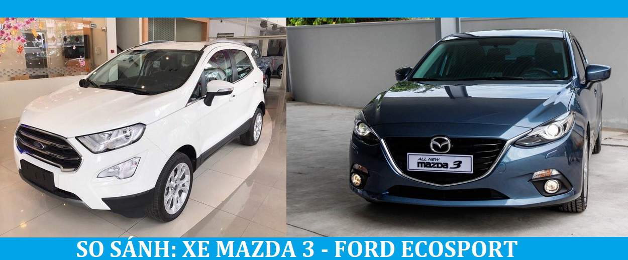 so sanh ford ecosport va mazda 3 2