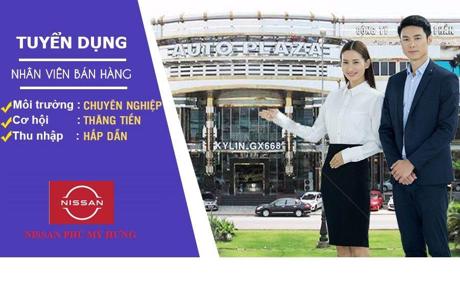 Tuyển nhân viên kinh doanh xe ô tô Nissan tại Phú Mỹ Hưng quận 7 tp Hồ Chí Minh. 2